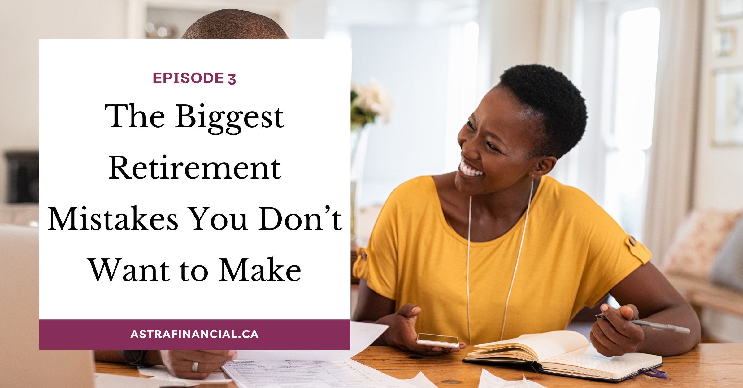 Episode 3: The Biggest Retirement Mistakes You Dont Want to Make