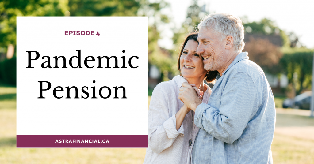 Episode 4 - Pandemic Pension by Astra Financial