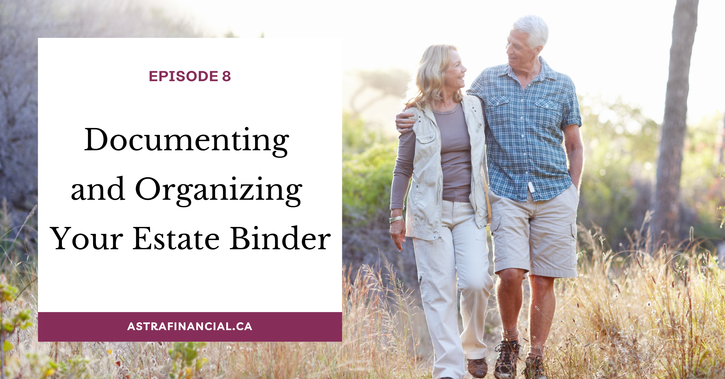 Documenting and Organizing Your Estate Binder by Astra Financial