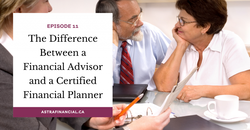 Episode 11 - How to Choose Your Financial Advisor by Astra Financial