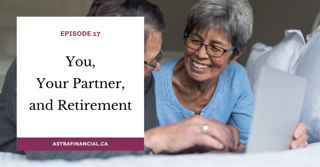 Episode 17 - You, Your Partner, and Retirement by Astra Financial