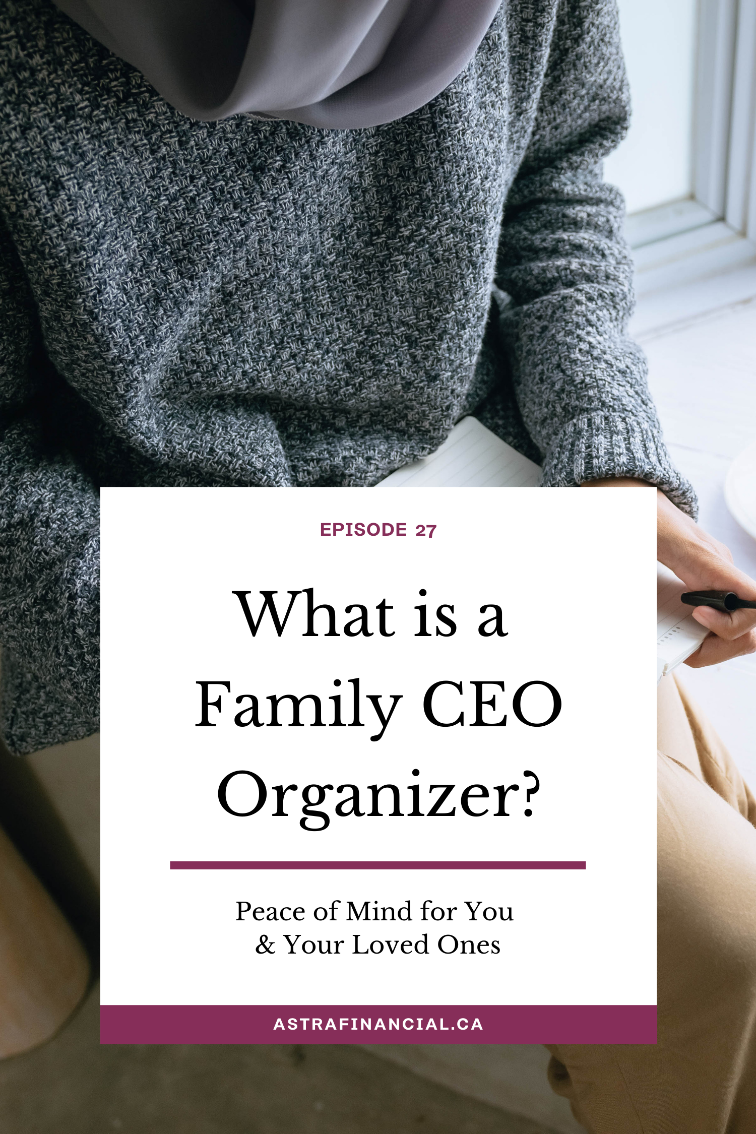 What is a Family CEO Organizer? by Astra Financial