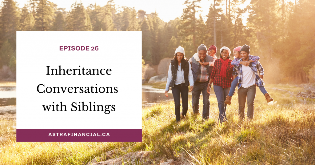Inheritance Conversations with Siblings by Astra Financial