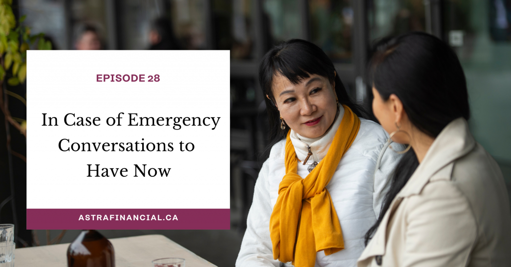 Episode 28 - In Case of Emergency Conversations to Have Now by Astra Financial