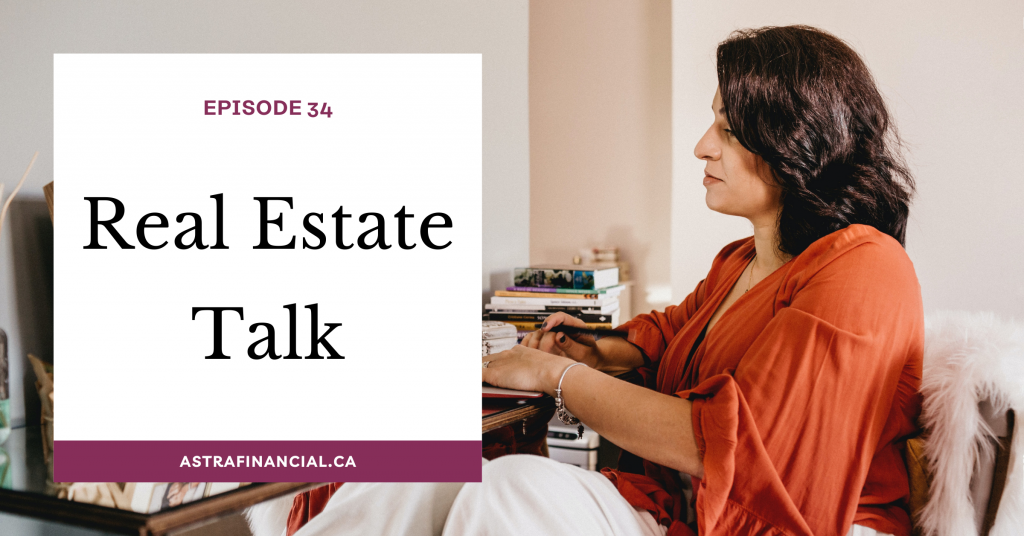 Episode 34- Real Estate Talk by Astra Financial